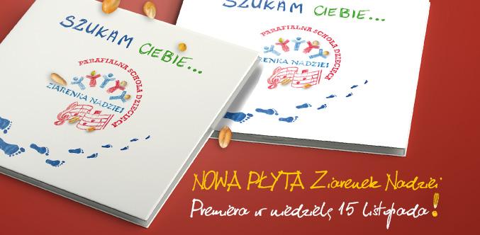"""Okładka nowej płyty Ziarenek Nadziei pt. """"Szukam Ciebie..."""""""